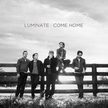 Come Home - CD Audio di Luminate
