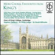 More Choral Favourites - CD Audio di King's College Choir