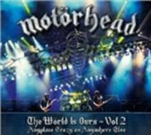 The Wörld Is Ours vol.2. Anyplace Crazy as Anywhere Else - CD Audio + DVD di Motorhead