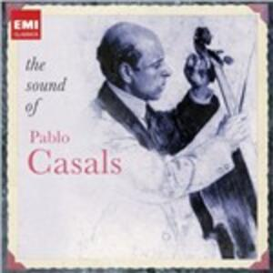 The Sound of Pablo Casals - CD Audio di Pablo Casals