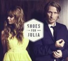 Shoes for Julia - CD Audio di Shoes for Julia