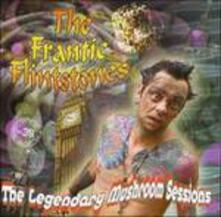 Legendary Mushroom Sessions - CD Audio di Frantic Flinstones