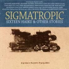 16 Haiku & Other Stories - CD Audio di Sigmatropic