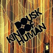 Kind of Human - CD Audio di Dousk