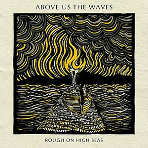 Rough on High Seas - CD Audio di Above Us the Waves
