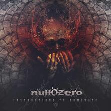 Instructions to Dominate - CD Audio di Null'O'Zero