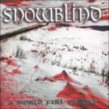 A World Full of Lies - CD Audio di Snowblind