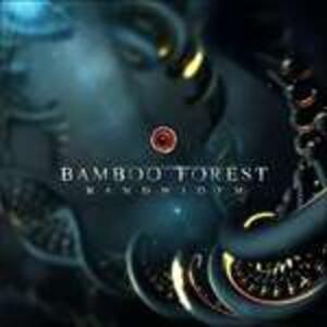 Bandwidth - CD Audio di Bamboo Forest