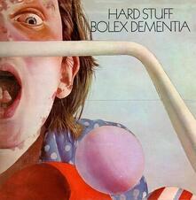 Bolex Dementia - Vinile LP di Hard Stuff
