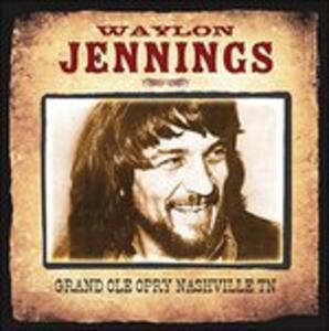 Grand Ole Opry Nashville tn - CD Audio di Waylon Jennings