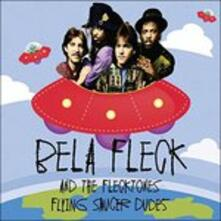 Flying Saucer Dudes - CD Audio di Béla Fleck,Flecktones