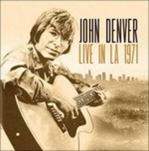 Live In La 1971 - CD Audio di John Denver
