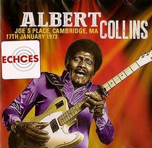 Joe's Place. Cambridge - CD Audio di Albert Collins