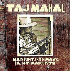 Live at the Main Point 14th March 1972 - CD Audio di Taj Mahal