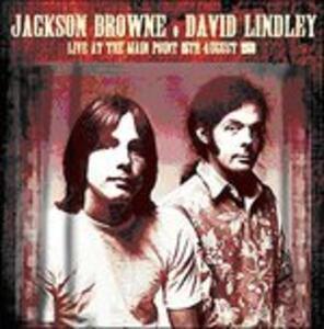 Live at the Main Point August 1973 - Vinile LP di Jackson Browne,David Lindley