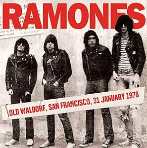 Old Waldorf, San Francisco 31-01-1978 - CD Audio di Ramones