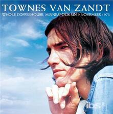 Whole Coffeehouse - CD Audio di Townes Van Zandt