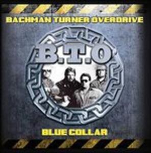 Blue Collar - CD Audio di Bachman Turner Overdrive