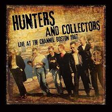 Live at the Channel Boston 1987 - CD Audio di Hunters and Collectors