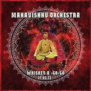 Whiskey A-Go-Go - CD Audio di Mahavishnu Orchestra