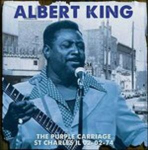 Purple Carriage St Charles Il 02-02-74 - CD Audio di Albert King