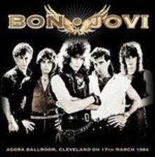 Live in Cleveland 1984 - CD Audio di Bon Jovi