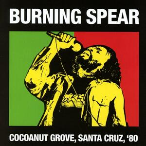 Cocoanut Grove Santa Cruz 1980 - CD Audio di Burning Spear