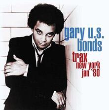 Trax New York Jan 80 - CD Audio di Gary US Bonds