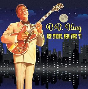A&r Studios New York 1971 - CD Audio di B.B. King