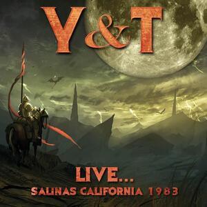 Live. Salinas California - CD Audio di Y & T