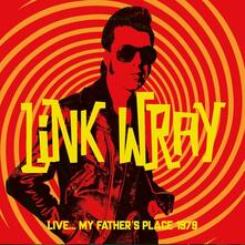 Live..my Father's Place.. - CD Audio di Link Wray