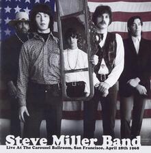 Live at the Carousel Ballroom San Francisco April 1968 - CD Audio di Steve Miller
