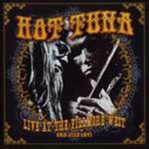 Live at the Fillmore West 3rd July 1971 - CD Audio di Hot Tuna