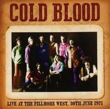 Live at the Fillmore West, 30th June 1971 - CD Audio di Cold Blood