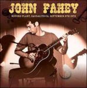 Record Plant, Sausalito Ca September 9 1973 - CD Audio di John Fahey
