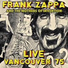 Live Vanvouver 75 - CD Audio di Frank Zappa