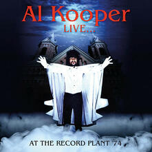 Live at the Record Plant 1974 - CD Audio di Al Kooper
