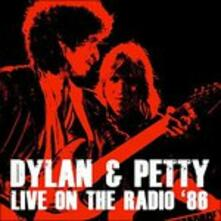 Dylan & Petty Live on the Radio 1986 - CD Audio di Bob Dylan,Tom Petty