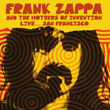 Live... San Francisco - CD Audio di Frank Zappa,Mothers of Invention