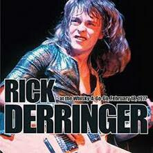 At the Whisky a Go-Go 18-02-1977 - CD Audio di Rick Derringer