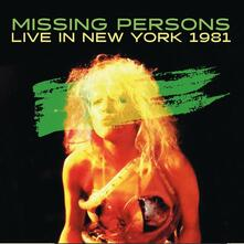 Live in New York 1981 - CD Audio di Missing Persons