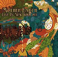 Live In New York 1971 - CD Audio di Mother Earth