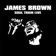 Soul Train Live - CD Audio di James Brown