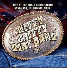 Live at the Crazy Horse Saloon - CD Audio di Nitty Gritty Dirt Band