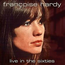 Live in the Sixties - CD Audio di Françoise Hardy