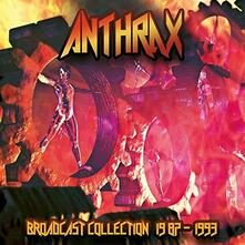 Broadcast Collection 1982-1993 - CD Audio di Anthrax
