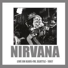 Live on Kaos-FM Seattle 1987 (180 gr.) - Vinile LP di Nirvana