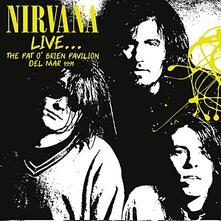Live... The Pat O'brien Pavilion Del Mar 1991 - CD Audio di Nirvana