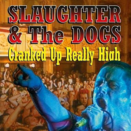 Cranked Up Really High - Vinile LP di Slaughter & the Dogs