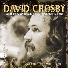 Live at the Matrix, December 1970 - Vinile LP di David Crosby